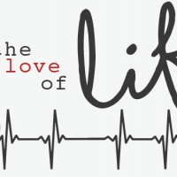 For the Love of Life